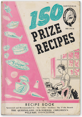 Cover of 150 Prize Recipes from the Townsville Branch of the Subnormal Children's Welfare Association