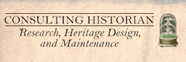 Consulting Historian: Research, Heritage Design, and Maintenance
